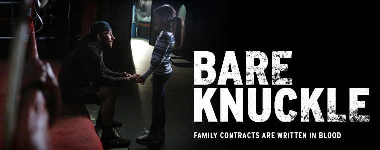Bare Knuckle - The Toughest Fights of Our Lives are Against the Ones We Love the Most